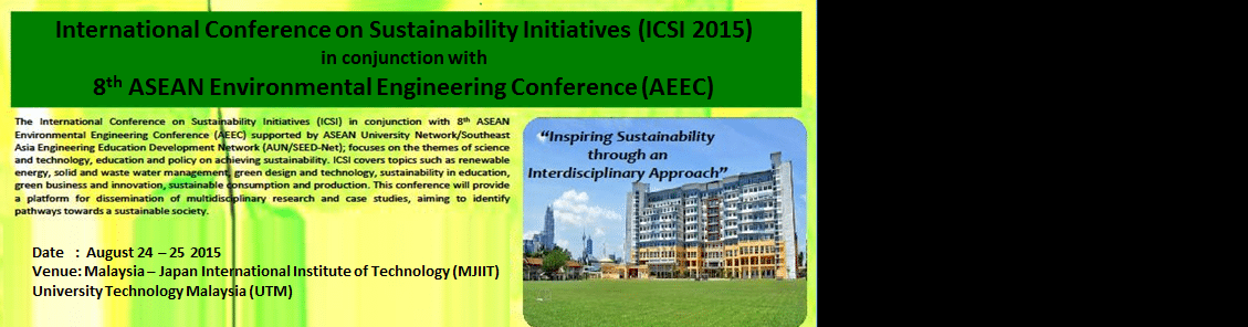 International Conference on Sustainability Initiatives (ICSI 2015)in conjunction with 8th ASEAN Environmental Engineering Conference (AEEC)