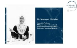 CONGRATULATIONS! Assoc Prof. Dr Norhayati from MJIIT Selected as WINNER for L'Oreál-UNESCO For Women in Science Fellowship 2018